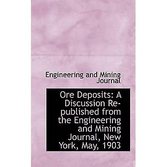 Ore Deposits A Discussion RePublished from the Engineering and Mining Journal New York May 1903 by Engineering And Mining Journal