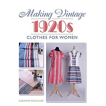 Making Vintage 1920s Clothes for Women by Suzanne Rowland