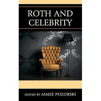 Roth and Celebrity by Aimee L. Pozorski - 9780739197530 Book