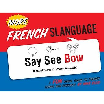 More French Slanguage by Mike Ellis