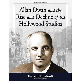 Allan Dwan i powstanie i upadek Hollywood Studios