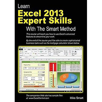 Learn Excel 2013 Expert Skills with the Smart Method by Smart & Mike