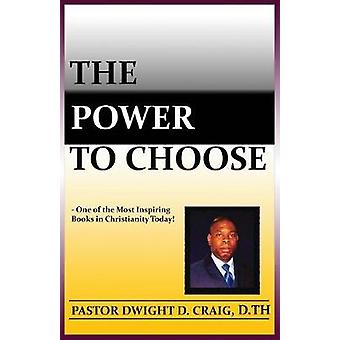 The Power to Choose by Craig & Dwight D.
