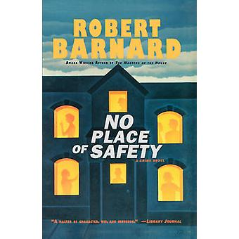 No Place of Safety by Barnard & Robert