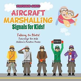 Aircraft Marshalling Signals for Kids  Talking to Pilots  Technology for Kids  Childrens Aviation Books by Gusto & Professor