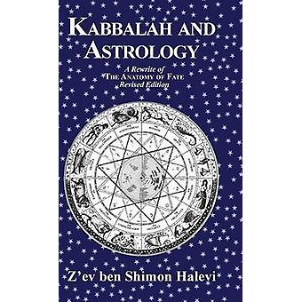 Kabbalah and Astrology by Halevi & Zev ben Shimon