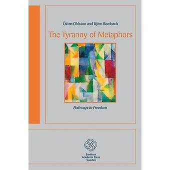 The Tyranny of Metaphors by Ohlsson & sten