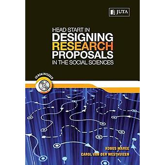 Head Start in Designing Research Proposals in the Social Sciences by Maree & Kobus Gideon