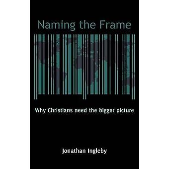 Naming the Frame by Ingleby & Jonathan