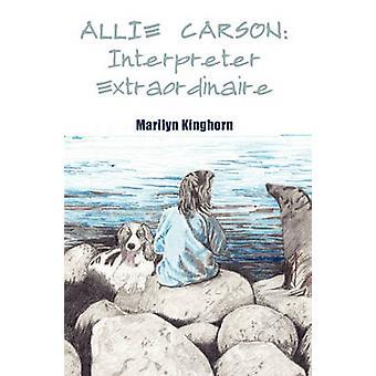 Allie Carson Interpreter Extraordinaire by Kinghorn & Marilyn
