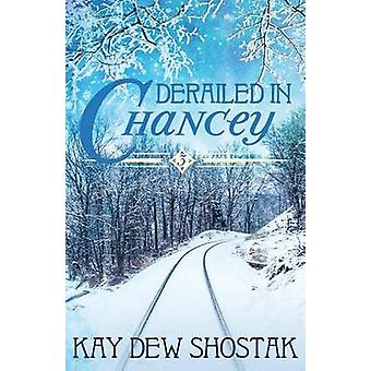 Derailed in Chancey by Shostak & Kay Dew