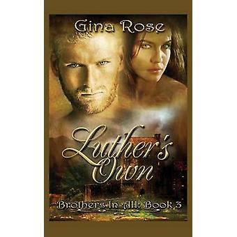 Luthers Own Brothers In All Book 3 by Rose & Gina