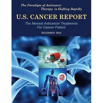 U.S. Cancer Report December 2015 The newest anticancer treatments for cancer patient by MDA PRESS
