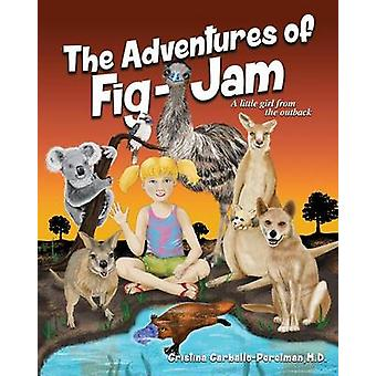 The Adventures of FIGJAM a Little Girl from the Outback by CarballoPerelman & M.D. Cristina