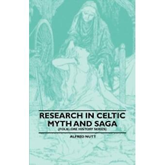 Research in Celtic Myth and Saga Folklore History Series by Nutt & Alfred