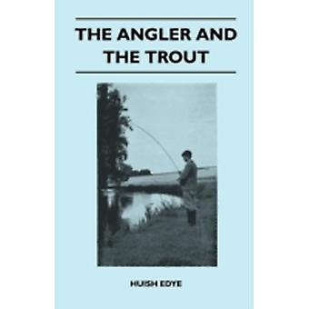 The Angler And The Trout by Edye & Huish