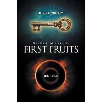 First Fruits by Miller Jr. & Daniel J.