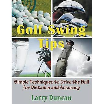 Golf Swing Tips Large Print Simple Techniques to Drive the Ball for Distance and Accuracy by Duncan & Larry