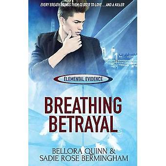 Elemental Evidence Breathing Betrayal by Quinn & Bellora