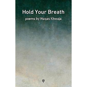 Hold your Breath by Khwaja & Waqas