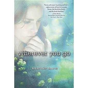 Wherever You Go by Dr Heather Davis - 9780547851389 Book