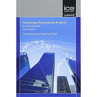 Financing Infrastructure Projects - Second edition by Tony Merna - 97
