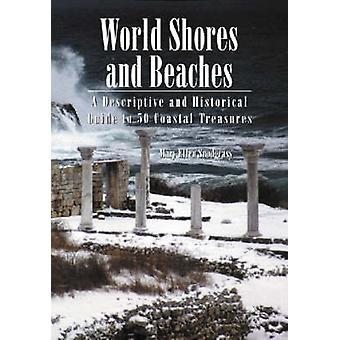 World Shores and Beaches - Un guide descriptif et historique de 50 Co