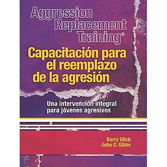 Aggression Replacement Training - Capacitacion para el Reemplazo de la