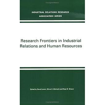 Research Frontiers in Industrial Relations and Human Resources by Dav