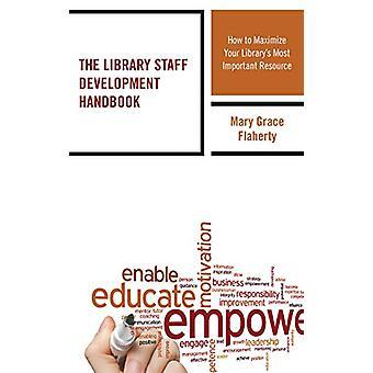 Biblioteket personalet utvikling håndboken - hvor å maksimere biblioteket
