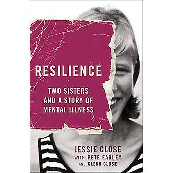 Resilience - Two Sisters and a Story of Mental Illness by Jessie Close
