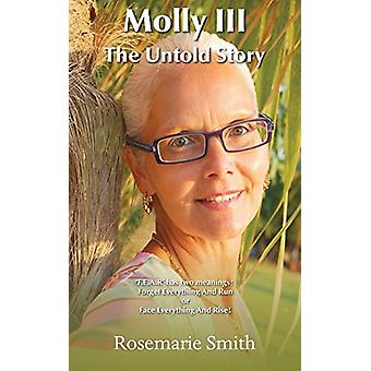 Molly III - The Untold Story by Rosemarie Smith - 9781786232960 Book