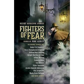 Fighters of Fear - Occult Detective Stories by Mike Ashley - 978194586