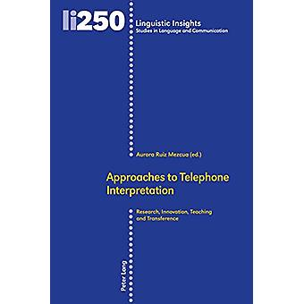 Approaches to Telephone Interpretation - Research - Innovation - Teach