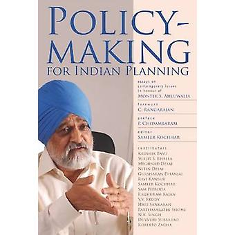 Policymaking for Indian Planning - Essays on Contemporary Issues in Ho