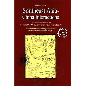 Southeast Asia-China Interactions - Reprint of Articles from the Journ