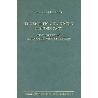 The Significant and the Insignificant - Five Studies in Herodotus' Vie