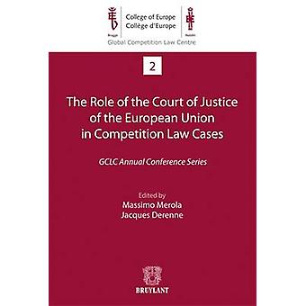 The Role of the Court of Justice of the European Union in Competition