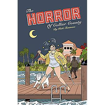Horror Of Collier County - The (20th Anniversary Edition) by Rich Tom