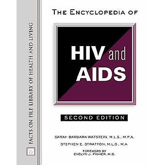 The Encyclopedia of HIV and AIDS by Sarah B. Watstein - 9780816048083