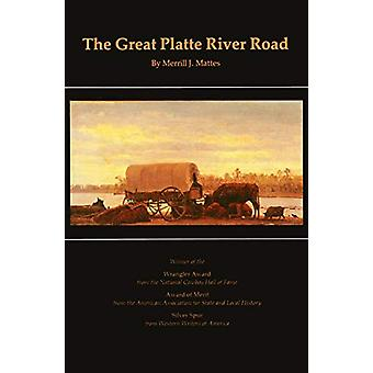 The Great Platte River Road - The Covered Wagon Mainline via Fort Kear