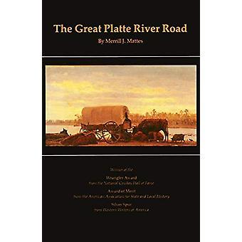 De Great Platte River Road - De overdekte wagon mainline via Fort Kear