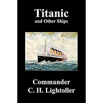 Titanic and Other Ships by Charles Herbert Lightoller - 9781849027335