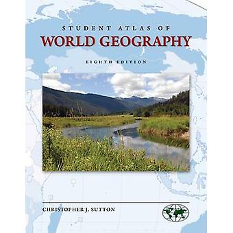 Student Atlas of World Geography (8th) by Christopher Sutton - 978007