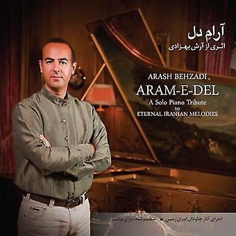 Arash Behzadi - Aram E Del [CD] USA import