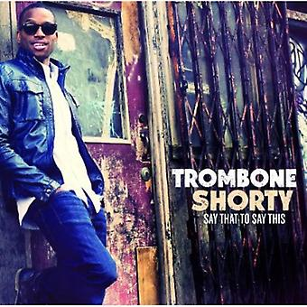 Trombone Shorty - Say That to Say This [CD] USA import