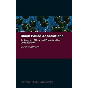 Black Police Associations by Holdaway & Simon Head of the School of Law and Professor of Criminology & Sociology & University of Sheffield