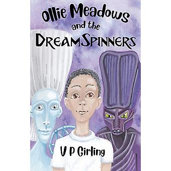 Ollie Meadows and the DreamSpinners by V P Girling