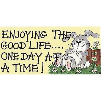 Something Different Enjoying The Good Life Decorative Sign
