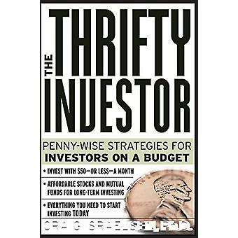 The Thrifty Investor - Penny-wise Strategies for Investors on a Budget